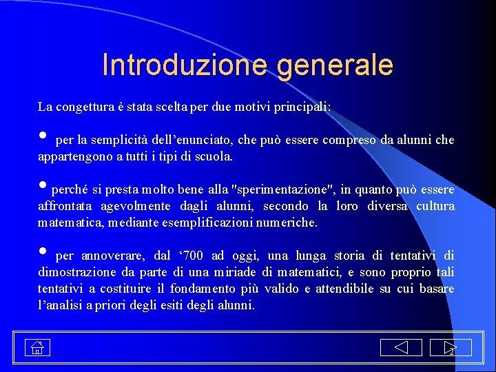 Introduzione generale La congettura è stata scelta per due motivi principali: • per la