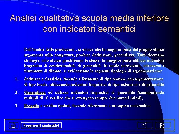 Analisi qualitativa scuola media inferiore con indicatori semantici Dall'analisi delle produzioni , si evince