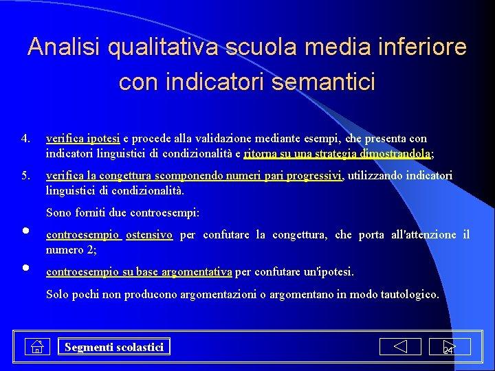 Analisi qualitativa scuola media inferiore con indicatori semantici 4. verifica ipotesi e procede alla