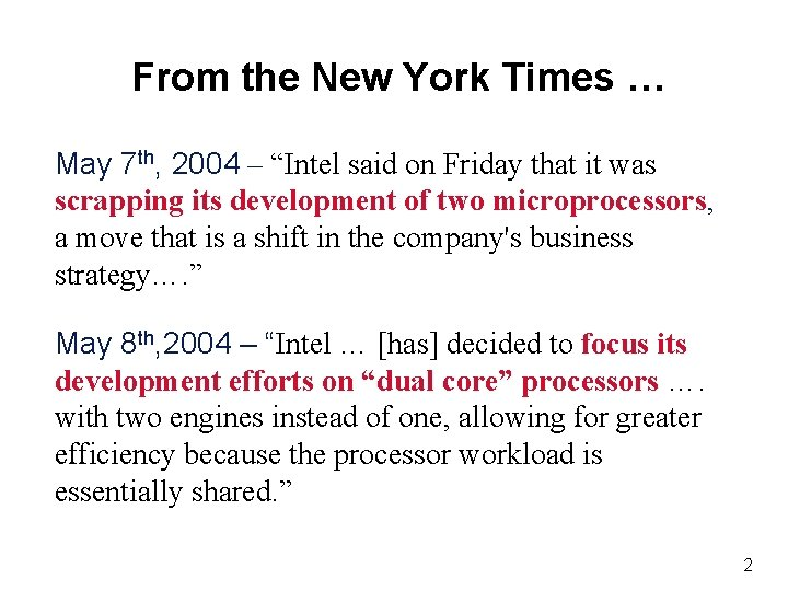 """From the New York Times … May 7 th, 2004 – """"Intel said on"""