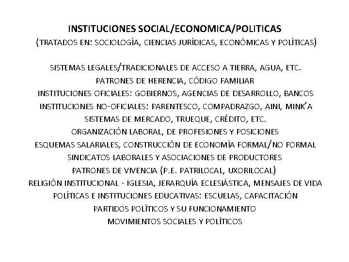 INSTITUCIONES SOCIAL/ECONOMICA/POLITICAS (TRATADOS EN: SOCIOLOGÍA, CIENCIAS JURÍDICAS, ECONÓMICAS Y POLÍTICAS) SISTEMAS LEGALES/TRADICIONALES DE