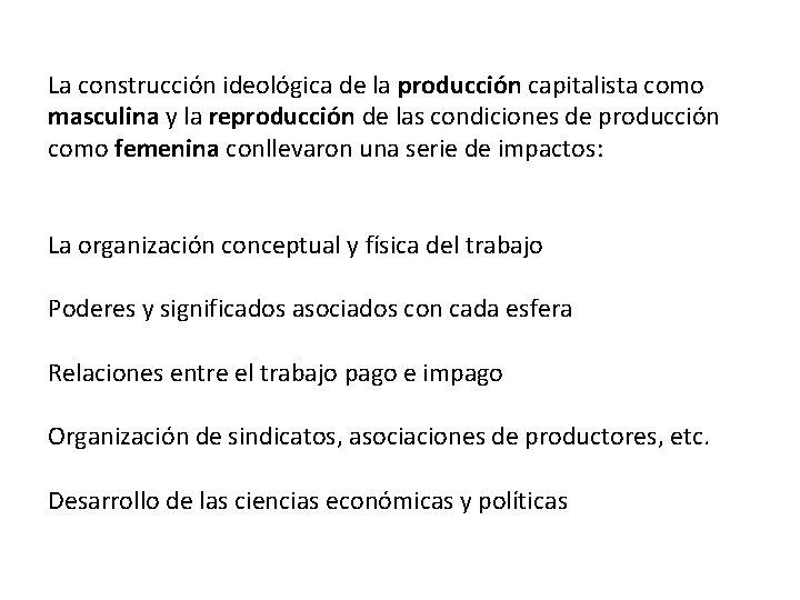 La construcción ideológica de la producción capitalista como masculina y la reproducción de