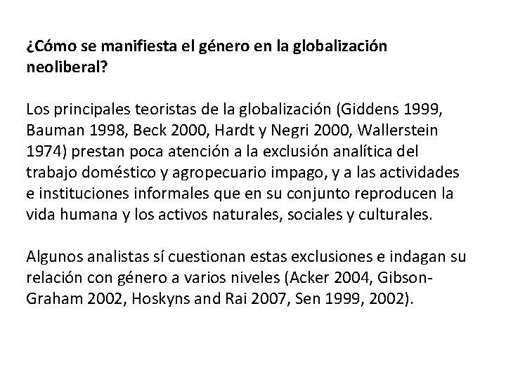 ¿Cómo se manifiesta el género en la globalización neoliberal? Los principales teoristas de la