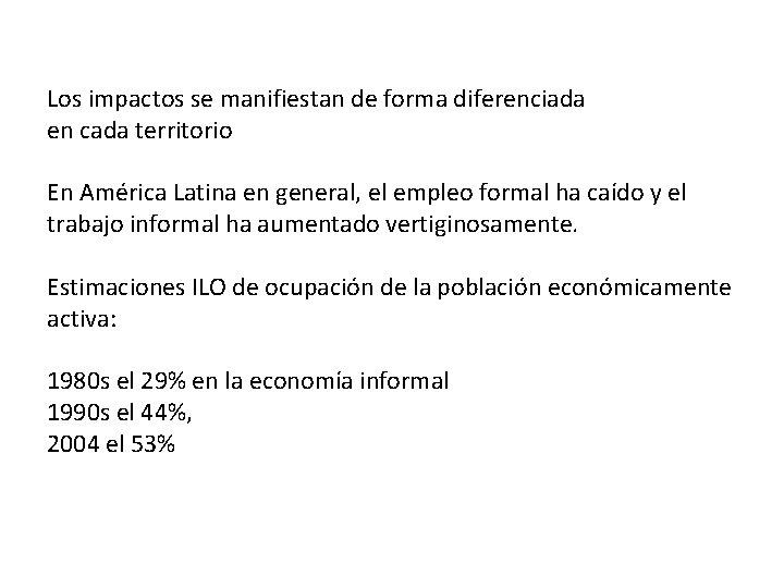 Los impactos se manifiestan de forma diferenciada en cada territorio En América Latina en