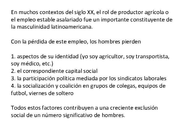 En muchos contextos del siglo XX, el rol de productor agrícola o el empleo