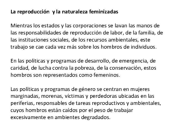 La reproducción y la naturaleza feminizadas Mientras los estados y las corporaciones se lavan