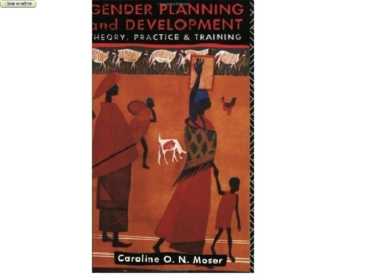 Gender Planning and Close Window Development