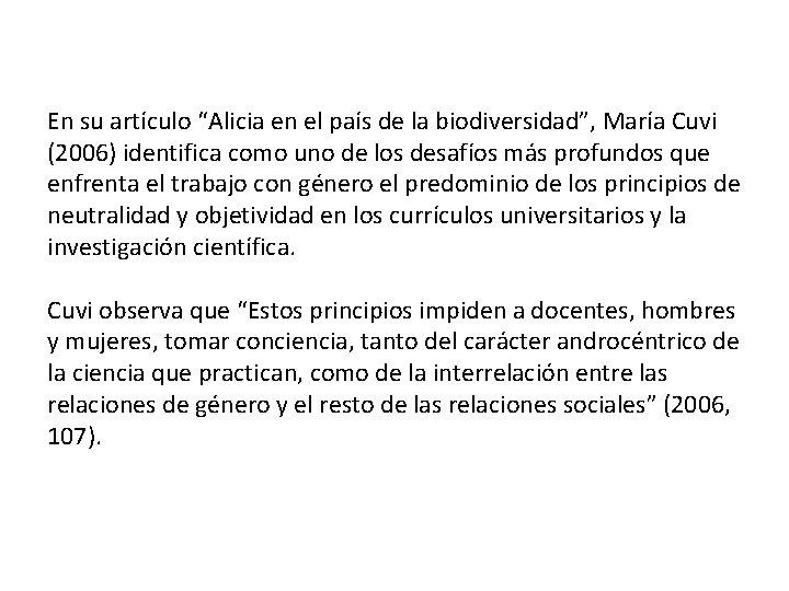"""En su artículo """"Alicia en el país de la biodiversidad"""", María Cuvi (2006) identifica"""