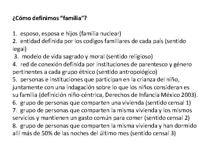 """¿Cómo definimos """"familia""""? 1. esposo, esposa e hijos (familia nuclear) 2. entidad definida por"""