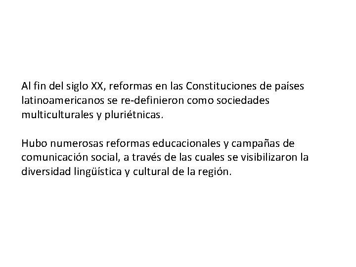 Al fin del siglo XX, reformas en las Constituciones de países latinoamericanos se re-definieron