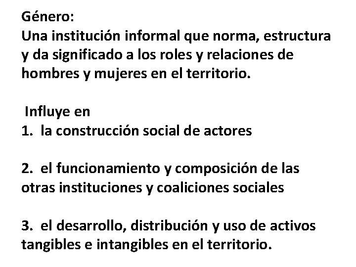 Género: Una institución informal que norma, estructura y da significado a los roles y