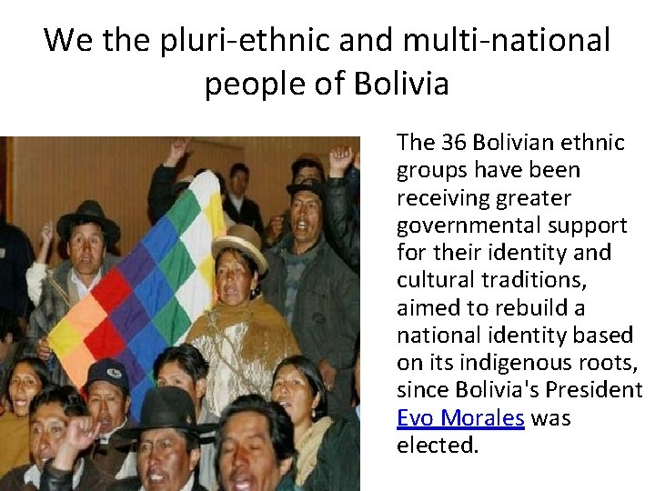 We the pluri-ethnic and multi-national people of Bolivia The 36 Bolivian ethnic groups have