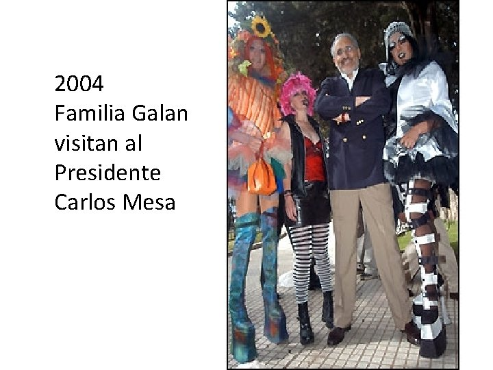2004 Familia Galan visitan al Presidente Carlos Mesa