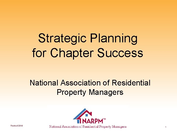 Strategic Planning for Chapter Success National Association of Residential Property Managers Revised 2019 1