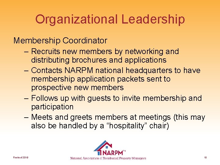 Organizational Leadership Membership Coordinator – Recruits new members by networking and distributing brochures and