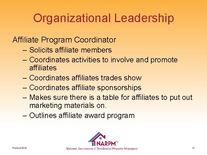 Organizational Leadership Affiliate Program Coordinator – Solicits affiliate members – Coordinates activities to involve