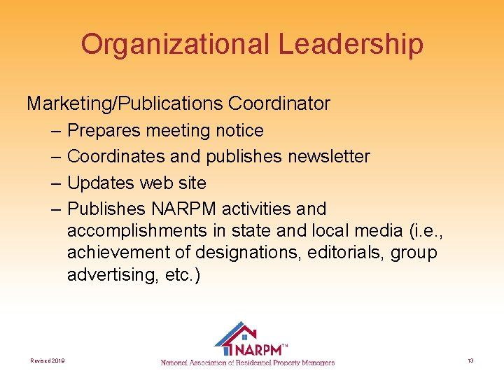 Organizational Leadership Marketing/Publications Coordinator – Prepares meeting notice – Coordinates and publishes newsletter –