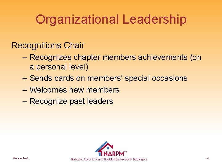 Organizational Leadership Recognitions Chair – Recognizes chapter members achievements (on a personal level) –