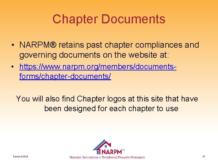 Chapter Documents • NARPM® retains past chapter compliances and governing documents on the website