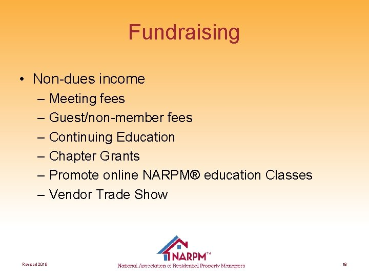 Fundraising • Non-dues income – Meeting fees – Guest/non-member fees – Continuing Education –