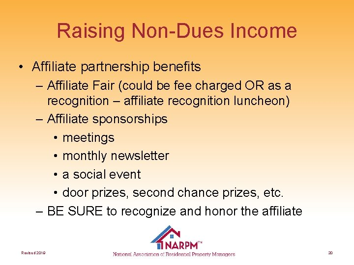 Raising Non-Dues Income • Affiliate partnership benefits – Affiliate Fair (could be fee charged