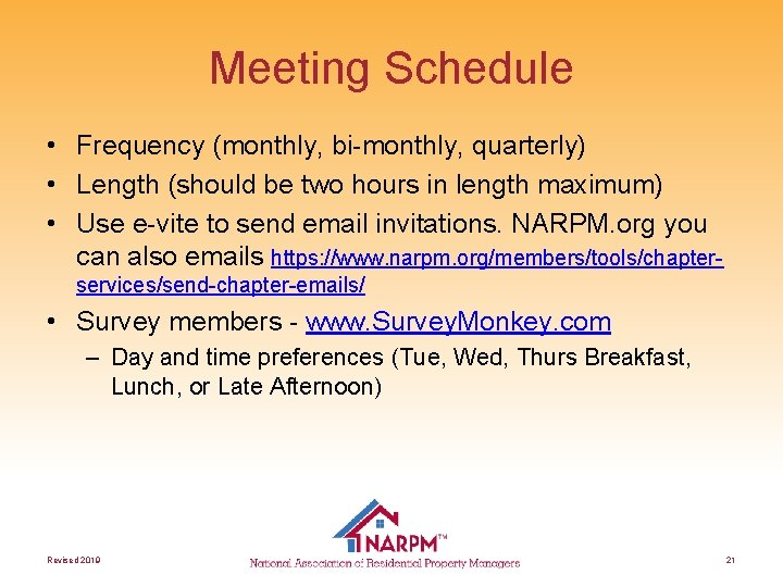 Meeting Schedule • Frequency (monthly, bi-monthly, quarterly) • Length (should be two hours in