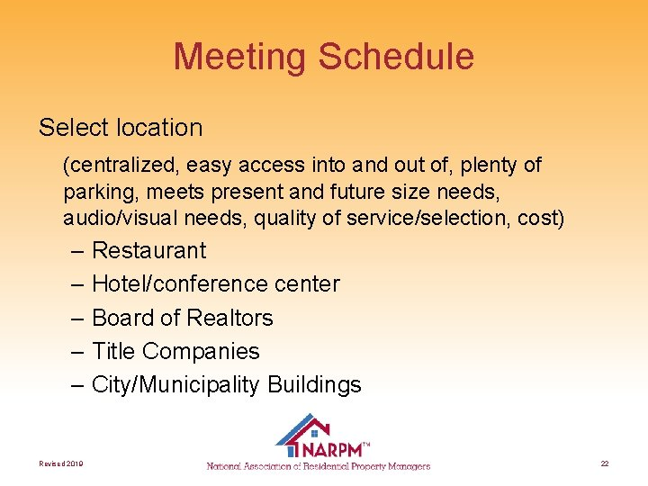 Meeting Schedule Select location (centralized, easy access into and out of, plenty of parking,