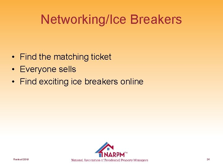 Networking/Ice Breakers • Find the matching ticket • Everyone sells • Find exciting ice