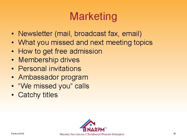 Marketing • • Newsletter (mail, broadcast fax, email) What you missed and next meeting
