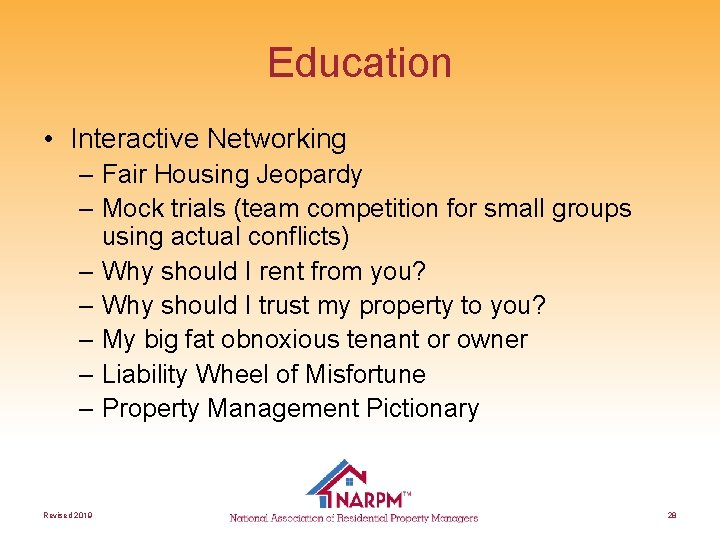 Education • Interactive Networking – Fair Housing Jeopardy – Mock trials (team competition for
