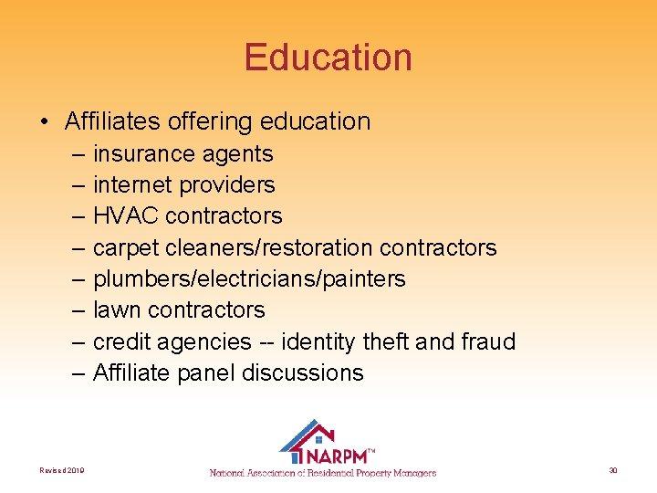Education • Affiliates offering education – insurance agents – internet providers – HVAC contractors