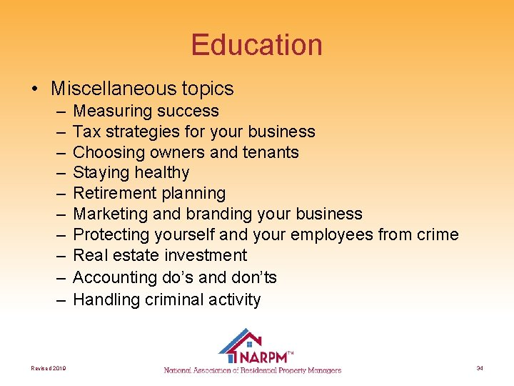 Education • Miscellaneous topics – – – – – Revised 2019 Measuring success Tax