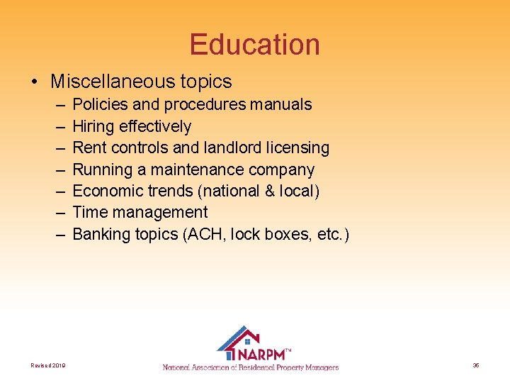 Education • Miscellaneous topics – – – – Revised 2019 Policies and procedures manuals