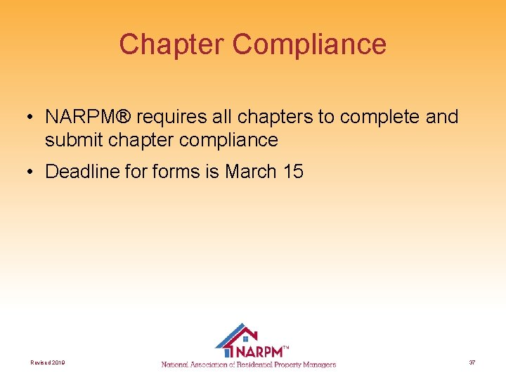 Chapter Compliance • NARPM® requires all chapters to complete and submit chapter compliance •