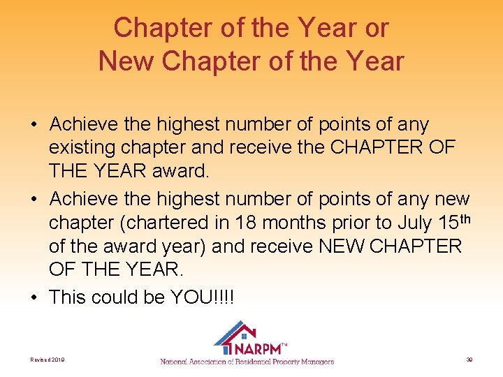 Chapter of the Year or New Chapter of the Year • Achieve the highest