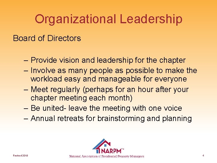 Organizational Leadership Board of Directors – Provide vision and leadership for the chapter –