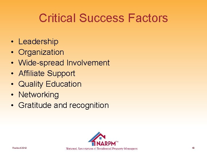 Critical Success Factors • • Leadership Organization Wide-spread Involvement Affiliate Support Quality Education Networking