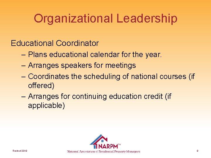 Organizational Leadership Educational Coordinator – Plans educational calendar for the year. – Arranges speakers