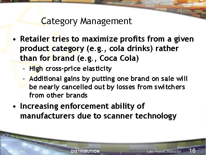 Category Management • Retailer tries to maximize profits from a given product category (e.
