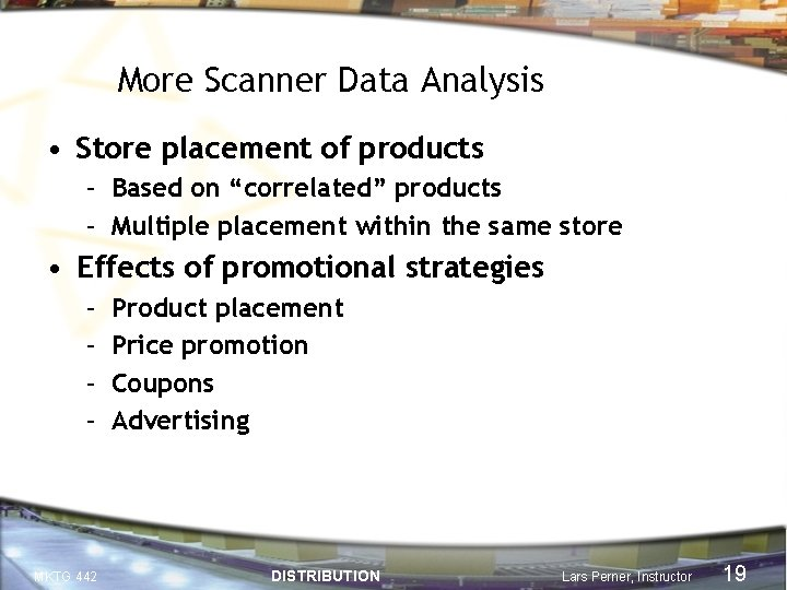 """More Scanner Data Analysis • Store placement of products – Based on """"correlated"""" products"""