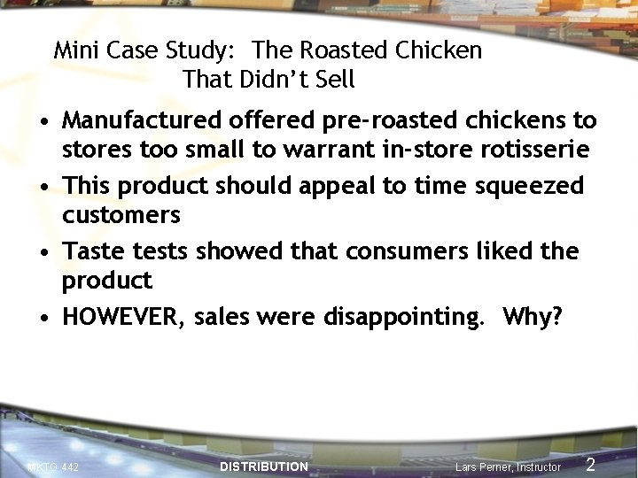 Mini Case Study: The Roasted Chicken That Didn't Sell • Manufactured offered pre-roasted chickens