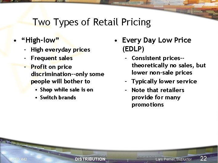 """Two Types of Retail Pricing • """"High-low"""" – High everyday prices – Frequent sales"""