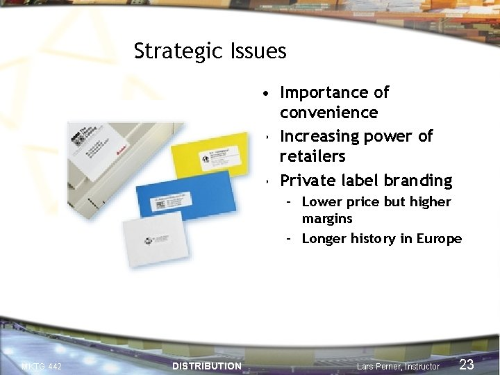 Strategic Issues • Importance of convenience • Increasing power of retailers • Private label