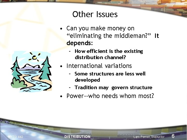 """Other Issues • Can you make money on """"eliminating the middleman? """" It depends:"""