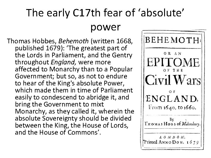 The early C 17 th fear of 'absolute' power Thomas Hobbes, Behemoth (written 1668,