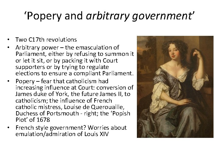 'Popery and arbitrary government' • Two C 17 th revolutions • Arbitrary power –