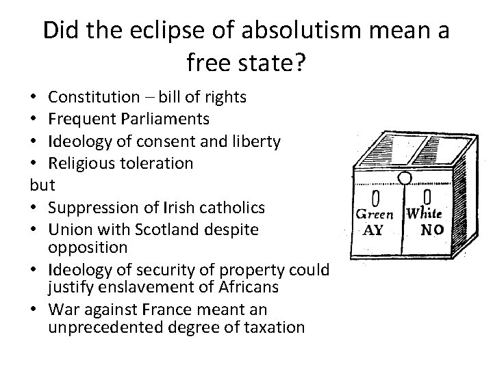 Did the eclipse of absolutism mean a free state? • Constitution – bill of