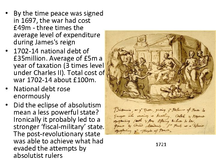 • By the time peace was signed in 1697, the war had cost