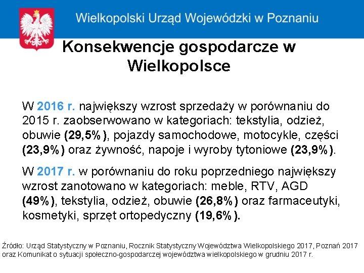 Konsekwencje gospodarcze w Wielkopolsce W 2016 r. największy wzrost sprzedaży w porównaniu do 2015