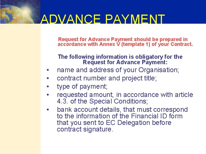 ADVANCE PAYMENT Request for Advance Payment should be prepared in accordance with Annex V